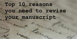 Top 10 reasons to revise your manuscript