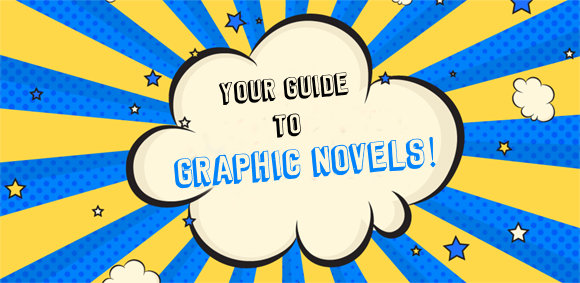 Your Guide to Graphic Novels