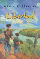 Libertad by Alma Fullerton