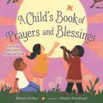 A Child's Blessings and Prayers: From Faiths and Cultures Around the World