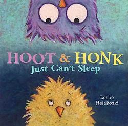 Hoot & Honk Just Can't Stop by Leslie Helakoski