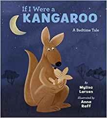 If I Were a Kangaroo by Mylisa Larsen