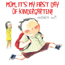Mom, It's My First Day of Kindergarten