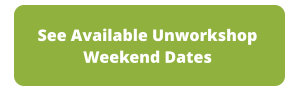 See Available Unworkshop Weekend Dates