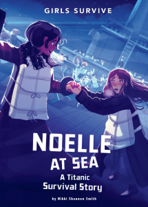 Noelle at Sea- A Titanic Survival Story (Girls Survive)