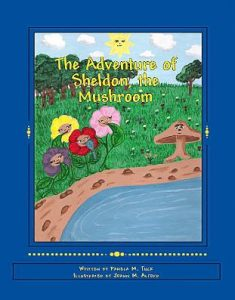 THE ADVENTURE OF SHELDON, THE MUSHROOM