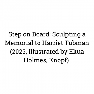Step on Board Sculpting a Memorial to Harriet Tubman